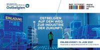 """Online-Event """"Ostbelgien auf dem Weg zur Industrie der Zukunft"""""""